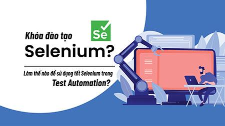 Khóa đào tạo nhân sự Selenium Automation Testing - 2021